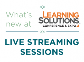 What's New at Learning Solutions - Live streaming sessions