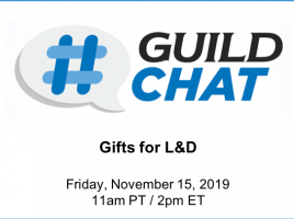 GuildChat. Gifts for L and D. Friday, November 15, 2019. 11am Pacific time. 2pm Eastern time.
