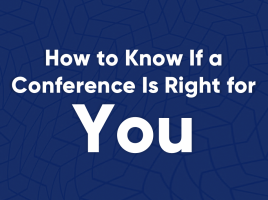 How to Know If a Conference Is Right for You